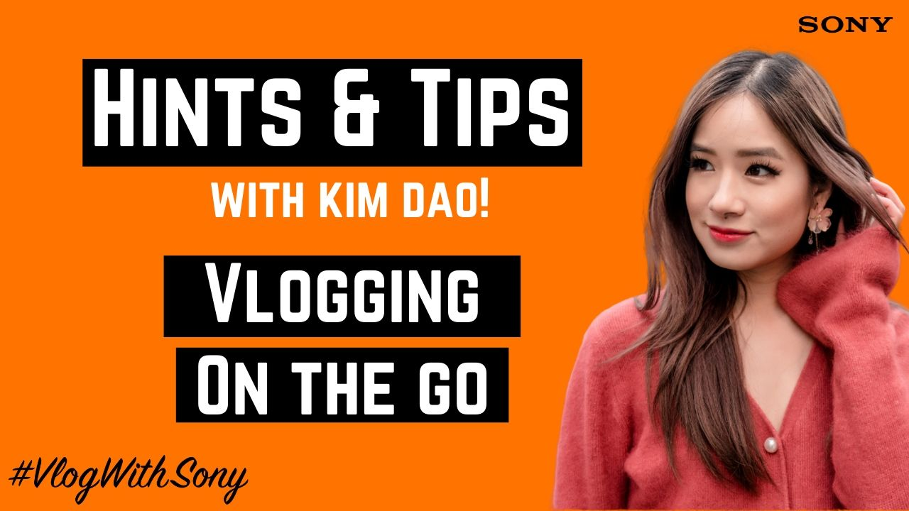 Kim Dao | Vlogging on the Go